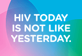 HIV today is not like yesterday